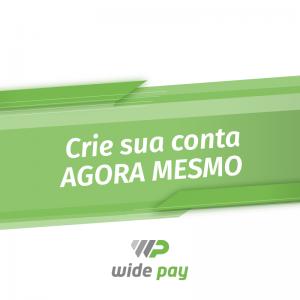 Crie sua conta Wide Pay!